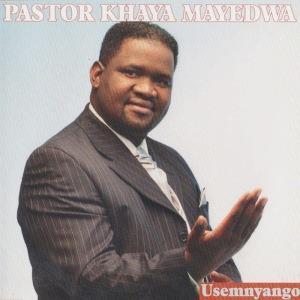 Pastor Khaya Mayedwa